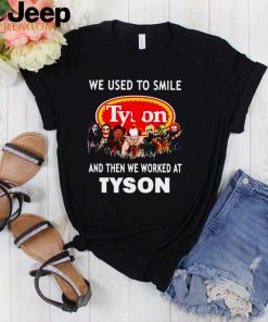 Horror Halloween we used to smile and the we worked at Tyson shirt