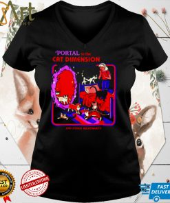 Portal to the cat dimension and other nightmares shirt