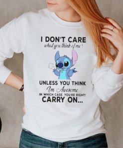 Stitch I dont care what you think of me unless you think shirt