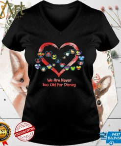 disney heart we are never too old for disney shirt
