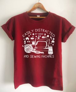 Easily Distracted By Dogs And Sewing Machines Nahmaschine Handarbeit Shirt